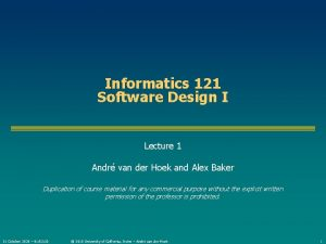 Informatics 121 Software Design I Lecture 1 Andr