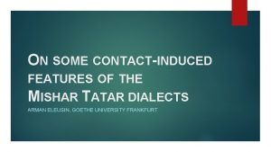 ON SOME CONTACTINDUCED FEATURES OF THE MISHAR TATAR