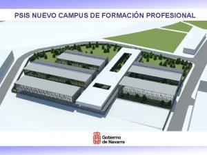 PSIS NUEVO CAMPUS DE FORMACIN PROFESIONAL PSIS NUEVO