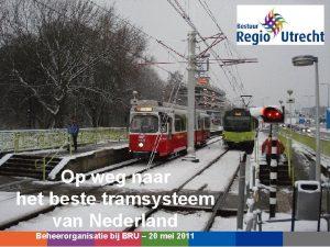 Op weg naar het beste tramsysteem van Nederland