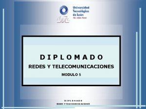 DIPLOMADO REDES Y TELECOMUNICACIONES MODULO 5 DIPLOMADO REDES