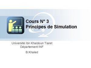 Cours N 3 Principes de Simulation Universit Ibn