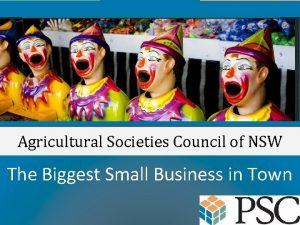 Agricultural Societies Council of NSW The Biggest Small