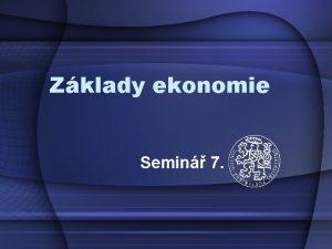 Zklady ekonomie Semin 7 Spotebitel nakupuje statky X