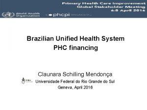 Brazilian Unified Health System PHC financing Claunara Schilling