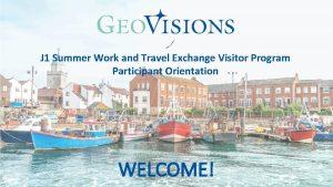 J 1 Summer Work and Travel Exchange Visitor