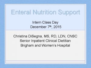 Enteral Nutrition Support Intern Class Day December 7