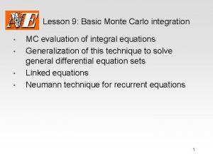 Lesson 9 Basic Monte Carlo integration MC evaluation