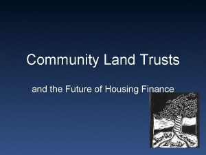 Community Land Trusts and the Future of Housing