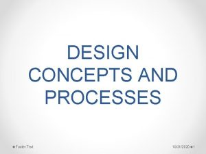 DESIGN CONCEPTS AND PROCESSES Footer Text 10312020 1