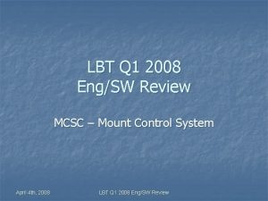 LBT Q 1 2008 EngSW Review MCSC Mount