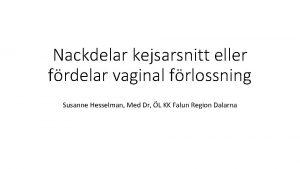 Nackdelar kejsarsnitt eller frdelar vaginal frlossning Susanne Hesselman