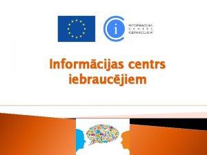 Informcijas centrs iebraucjiem Par mums ICI k vienas