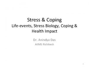Stress Coping Lifeevents Stress Biology Coping Health Impact