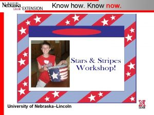 Know how Know now University of NebraskaLincoln Know