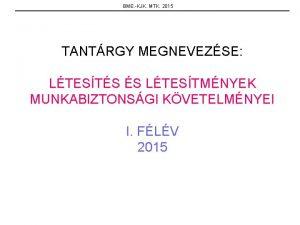 BME KJK MTK 2015 TANTRGY MEGNEVEZSE LTESTS S
