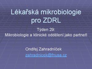 Lkask mikrobiologie pro ZDRL Tden 29 Mikrobiologie a