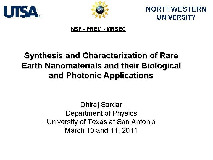 NORTHWESTERN UNIVERSITY NSF PREM MRSEC Synthesis and Characterization