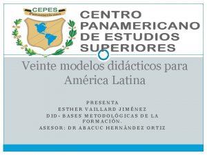 Veinte modelos didcticos para Amrica Latina PRESENTA ESTHER