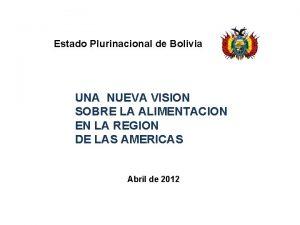 Estado Plurinacional de Bolivia UNA NUEVA VISION SOBRE
