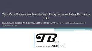 Tata Cara Penerapan Persetujuan Penghindaran Pajak Berganda P