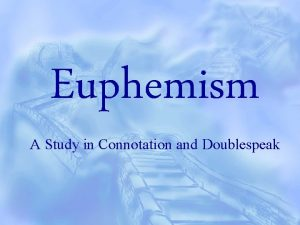 Euphemism A Study in Connotation and Doublespeak Euphemism