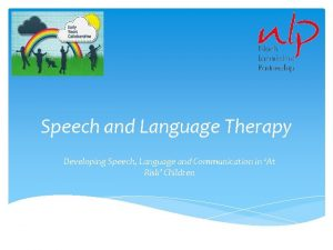 Speech and Language Therapy Developing Speech Language and