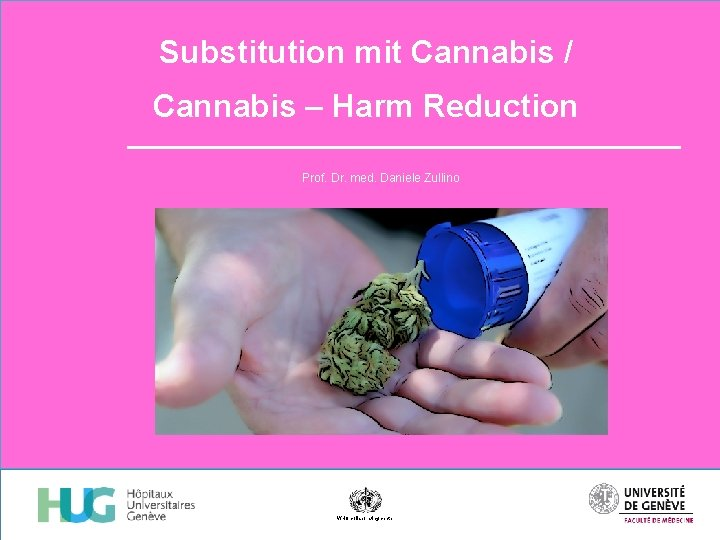 Substitution mit Cannabis Cannabis Harm Reduction Prof Dr