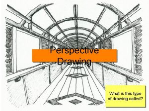 Perspective Drawing What is this type of drawing