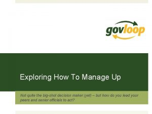 Exploring How To Manage Up Not quite the
