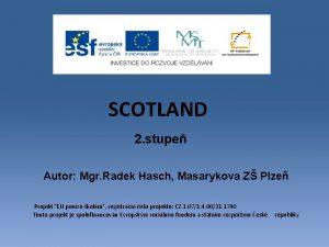 SCOTLAND 2 stupe Autor Mgr Radek Hasch Masarykova