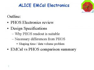 ALICE EMCal Electronics Outline PHOS Electronics review Design