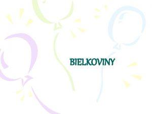 BIELKOVINY n Bielkoviny s prrodn makromolekulov ltky n