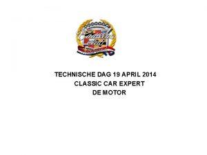 TECHNISCHE DAG 19 APRIL 2014 CLASSIC CAR EXPERT