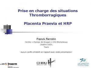 Prise en charge des situations Thromborragiques Placenta Praevia