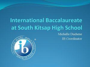 International Baccalaureate at South Kitsap High School Michelle