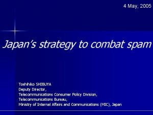 4 May 2005 Japans strategy to combat spam