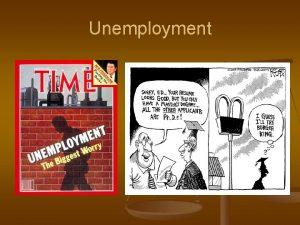 Unemployment Determining the Unemployment Rate n n n