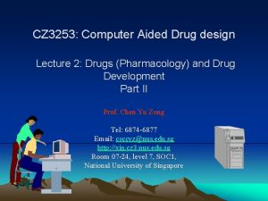 CZ 3253 Computer Aided Drug design Lecture 2
