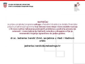 VLADA REPUBLIKE HRVATSKE Ured za suzbijanje zlouporabe droga