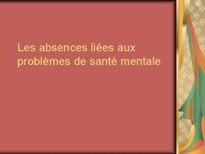 Les absences lies aux problmes de sant mentale