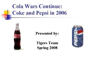 Cola Wars Continue Coke and Pepsi in 2006