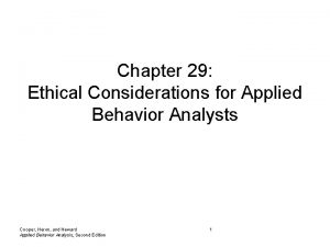 Chapter 29 Ethical Considerations for Applied Behavior Analysts