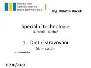 Ing Martin Vacek Speciln technologie 3 ronk kucha