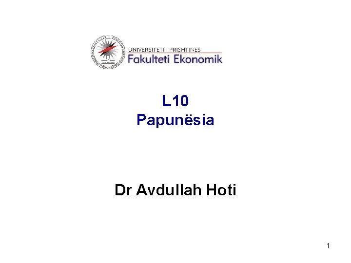L 10 Papunsia Dr Avdullah Hoti 1 Papunsia