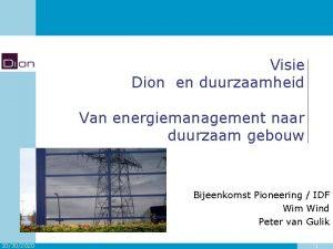 Visie Dion en duurzaamheid Van energiemanagement naar duurzaam