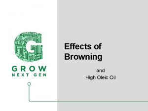 Effects of Browning and High Oleic Oil Browning