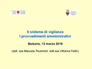 Il sistema di vigilanza I provvedimenti amministrativi Bolzano