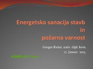 Energetska sanacija stavb in poarna varnost Gregor Kuar