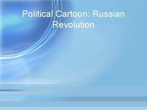 Political Cartoon Russian Revolution Russian Revolution Aramis Torry